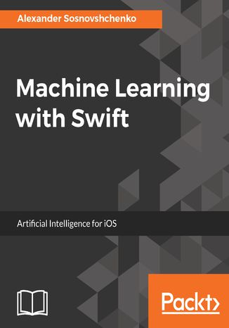 Okładka książki/ebooka Machine Learning with Swift
