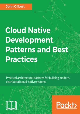 Okładka książki/ebooka Cloud Native Development Patterns and Best Practices