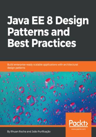Okładka książki/ebooka Java EE 8 Design Patterns and Best Practices