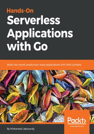 Okładka książki/ebooka Hands-On Serverless Applications with Go