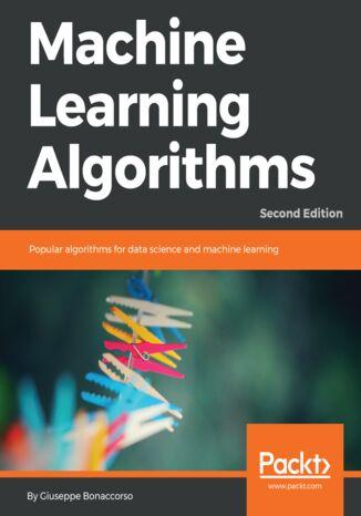 Okładka książki/ebooka Machine Learning Algorithms. Second edition