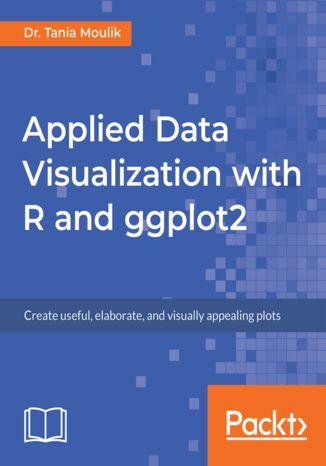Okładka książki/ebooka Applied Data Visualization with R and ggplot2