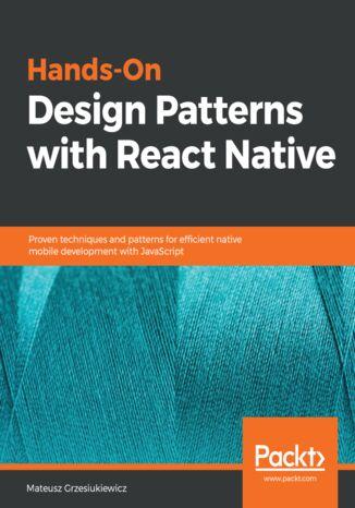 Okładka książki/ebooka Hands-On Design Patterns with React Native