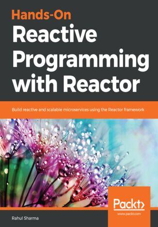 Okładka książki/ebooka Hands-On Reactive Programming with Reactor