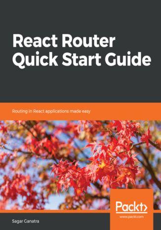 Okładka książki/ebooka React Router Quick Start Guide