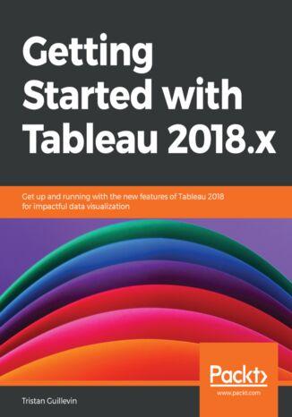 Okładka książki Getting Started with Tableau 2018.x