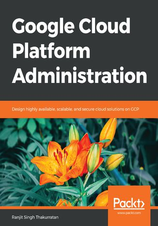 Okładka książki/ebooka Google Cloud Platform Administration