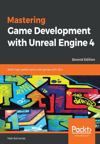 Okładka książki/ebooka Mastering Game Development with Unreal  Engine 4