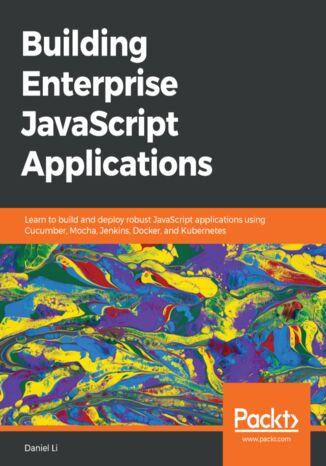 Okładka książki/ebooka Building Enterprise JavaScript Applications