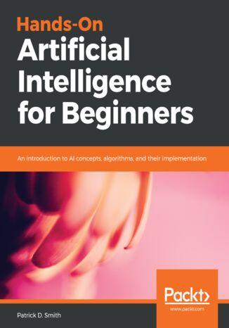 Okładka książki/ebooka Hands-On Artificial Intelligence for Beginners