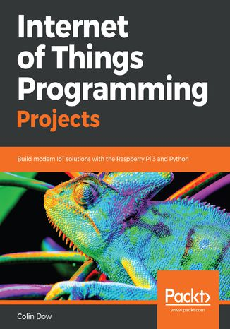 Okładka książki/ebooka Internet of Things Programming Projects
