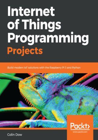 Okładka książki Internet of Things Programming Projects