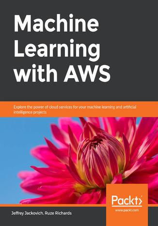 Okładka książki/ebooka Machine Learning with AWS