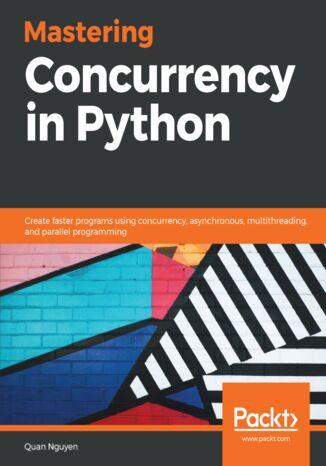 Okładka książki/ebooka Mastering Concurrency in Python