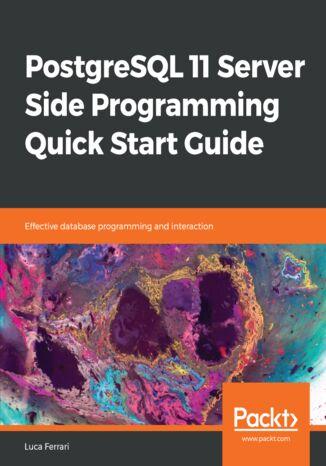 Okładka książki/ebooka PostgreSQL 11 Server Side Programming Quick Start Guide