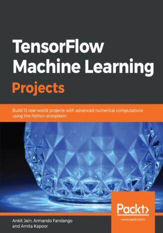Okładka książki/ebooka TensorFlow Machine Learning Projects