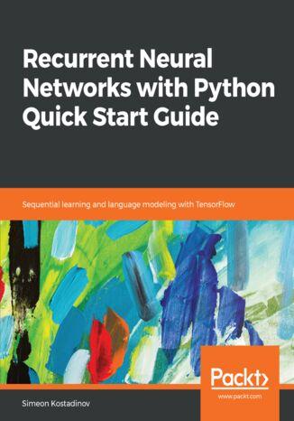 Okładka książki/ebooka Recurrent Neural Networks with Python Quick Start Guide