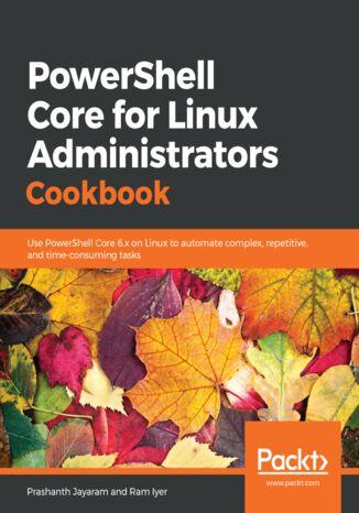 Okładka książki PowerShell Core for Linux Administrators Cookbook