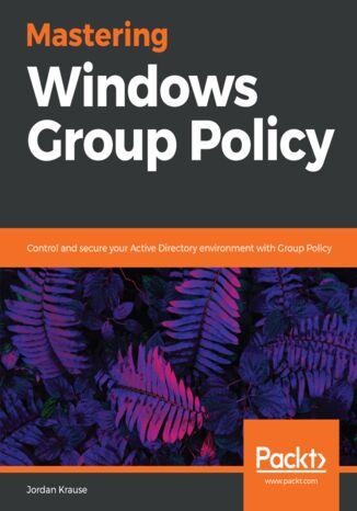 Okładka książki Mastering Windows Group Policy