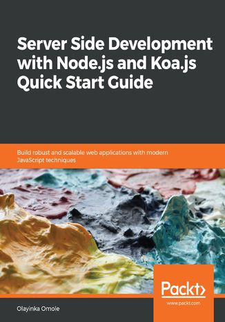 Okładka książki Server Side development with Node.js and Koa.js Quick Start Guide