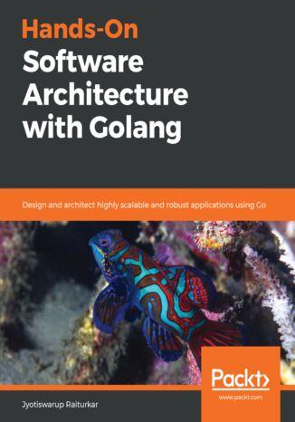 Okładka książki/ebooka Hands-On Software Architecture with Golang