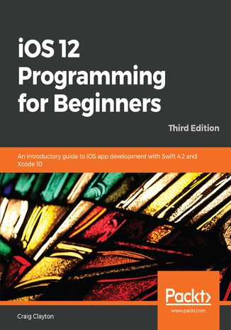 Okładka książki/ebooka iOS 12 Programming for Beginners