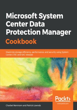 Okładka książki/ebooka Microsoft System Center Data Protection Manager Cookbook