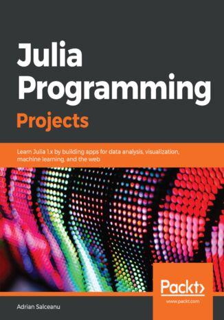 Okładka książki/ebooka Julia Programming Projects