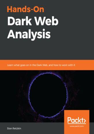 Okładka książki Hands-On Dark Web Analysis