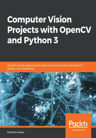 Okładka książki Computer Vision Projects with OpenCV and Python 3