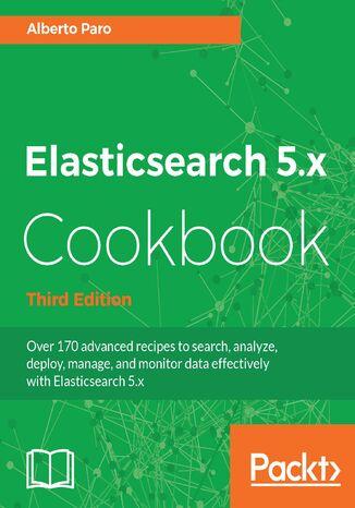 Okładka książki/ebooka Elasticsearch 5.x Cookbook - Third Edition