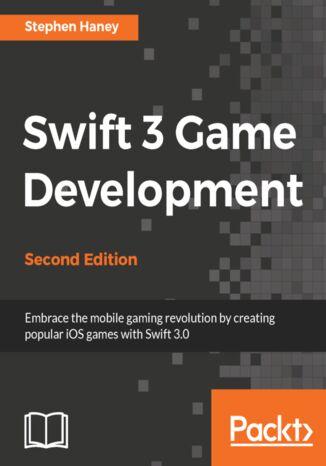 Okładka książki Swift 3 Game Development - Second Edition