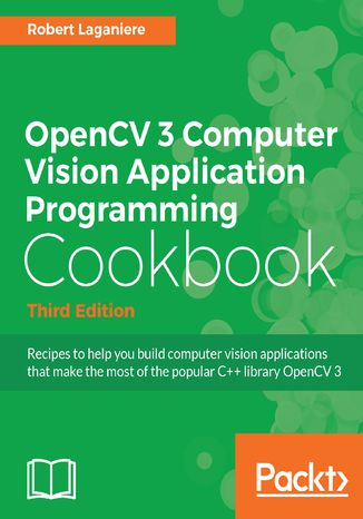 Okładka książki OpenCV 3 Computer Vision Application Programming Cookbook - Third Edition