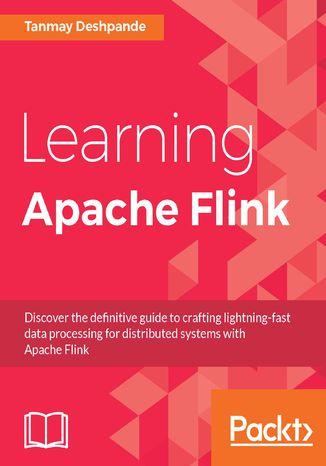Okładka książki/ebooka Learning Apache Flink