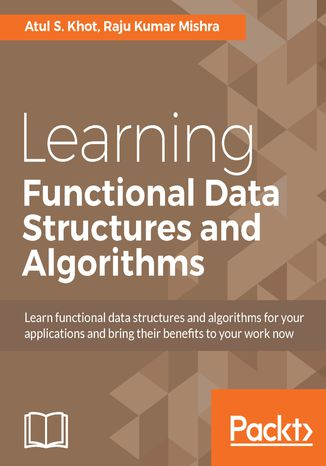 Okładka książki/ebooka Learning Functional Data Structures and Algorithms