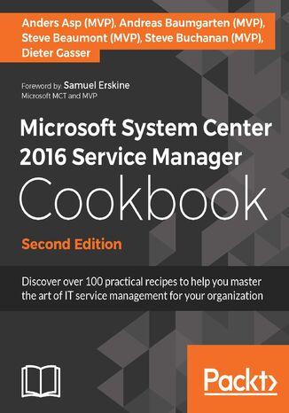 Okładka książki/ebooka Microsoft System Center 2016 Service Manager Cookbook - Second Edition