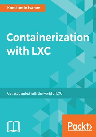 Okładka książki/ebooka Containerization with LXC