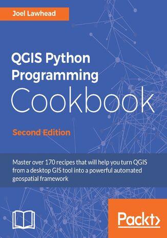 Okładka książki/ebooka QGIS Python Programming Cookbook - Second Edition
