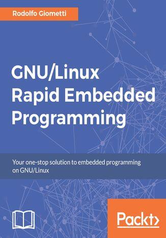 Okładka książki/ebooka GNU/Linux Rapid Embedded Programming