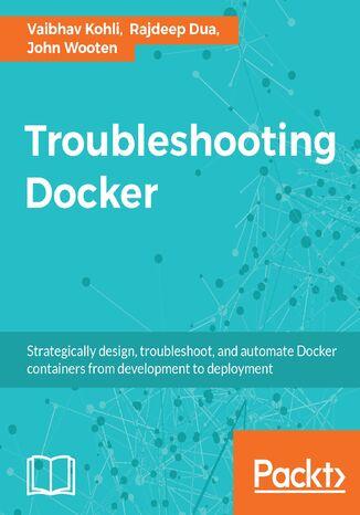 Okładka książki/ebooka Troubleshooting Docker