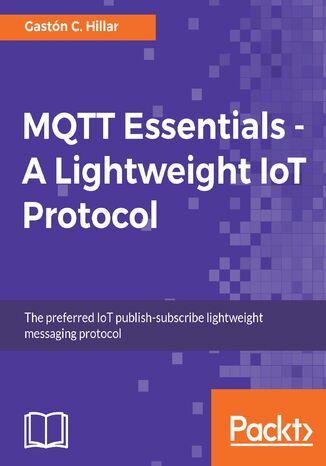 Okładka książki MQTT Essentials - A Lightweight IoT Protocol