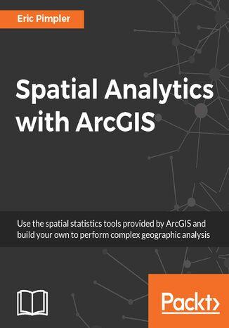 Okładka książki Spatial Analytics with ArcGIS