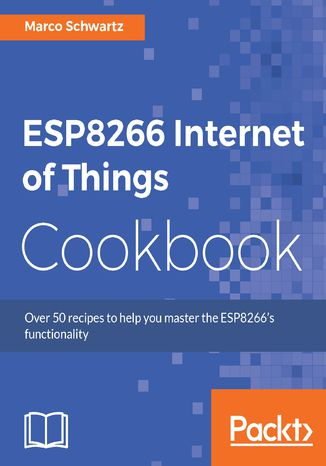 Okładka książki/ebooka ESP8266 Internet of Things Cookbook