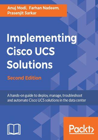 Okładka książki/ebooka Implementing Cisco UCS Solutions - Second Edition