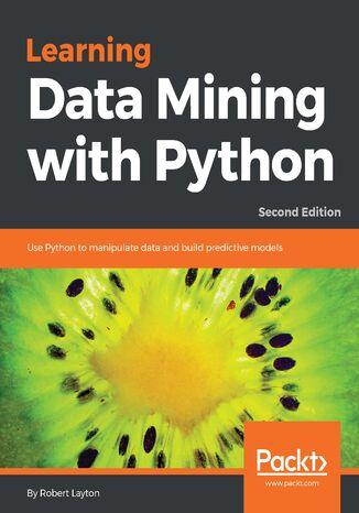 Okładka książki/ebooka Learning Data Mining with Python - Second Edition