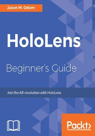Okładka książki/ebooka HoloLens Beginner's Guide