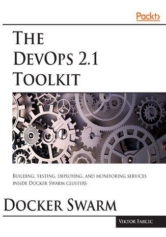 Okładka książki The DevOps 2.1 Toolkit: Docker Swarm