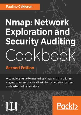 Okładka książki/ebooka Nmap: Network Exploration and Security Auditing Cookbook - Second Edition