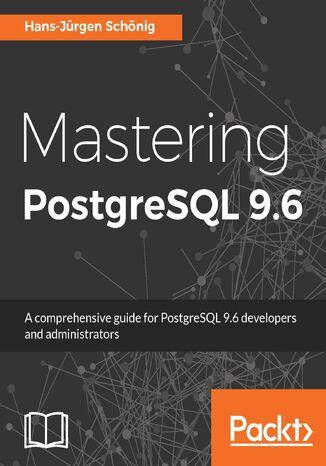 Okładka książki Mastering PostgreSQL 9.6