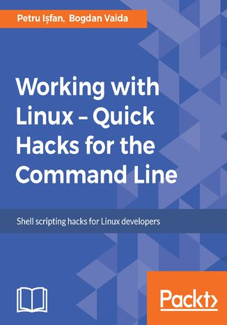 Okładka książki Working with Linux  Quick Hacks for the Command Line